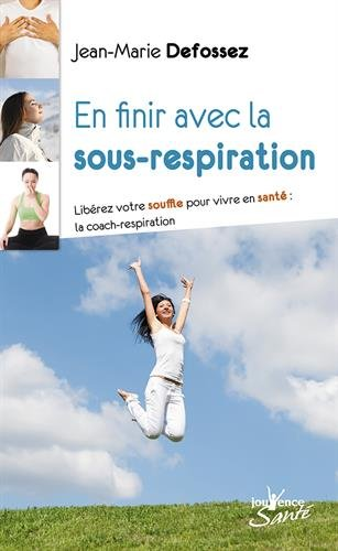 En finir avec la sous-respiration Libérez votre souffle pour vivre en santé la coach respiration