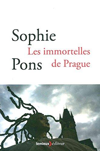 les immortelles de prague de sophie pons