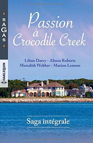 «Passion à Crocodile Creek» Alison Roberts Lilian Darcy